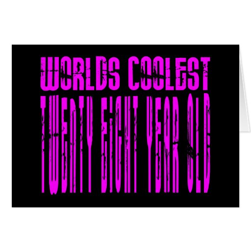 Cool Girls 28th : Pink Worlds Coolest Twenty Eight Greeting Cards