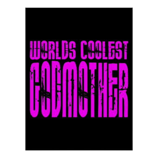 Cool Godmothers : Pink Worlds Coolest Godmother Posters