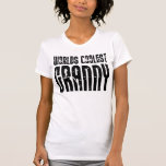 Cool Grandmothers Grannies : Worlds Coolest Granny Tee Shirt