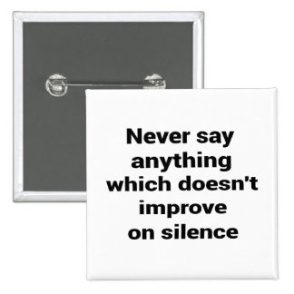 Cool great simple wisdom philosophy tao sentence 15 cm square badge