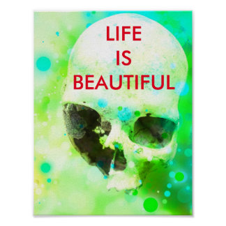 COOL GREEN SKULL LIFE IS BEAUTIFUL POSTER