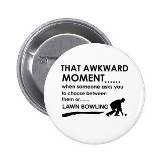 Cool lawn bowl  designs button