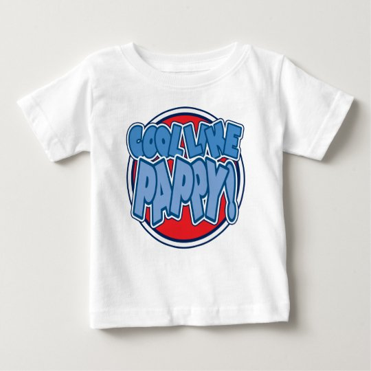 Cool Like Pappy Baby T-Shirt