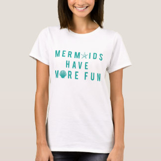 Cool 'Mermaids Have More Fun' Ocean T-Shirt