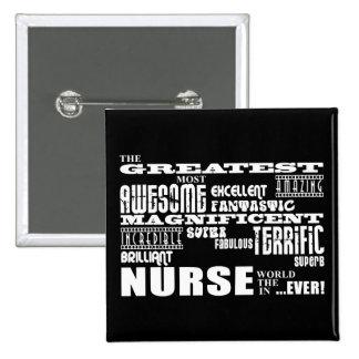 Cool Modern Fun Nurses : Greatest Nurse World Ever 15 Cm Square Badge