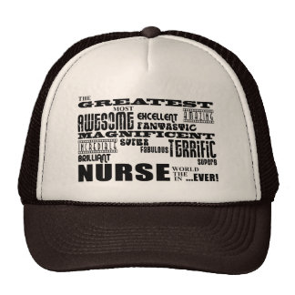 Cool Modern Fun Nurses : Greatest Nurse World Ever Hats