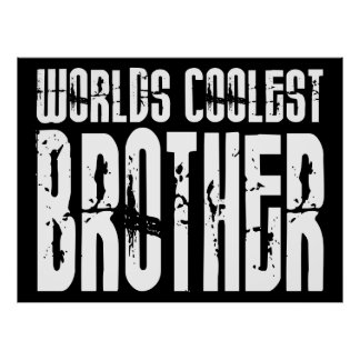 Cool Modern Urban Brothers  Worlds Coolest Brother Posters