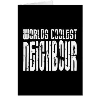 Cool Neighbours : Worlds Coolest Neighbour Card