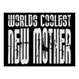 Cool New Moms Baby Showers : Coolest New Mother Poster