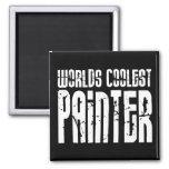 Cool Painters : Worlds Coolest Painter Magnet