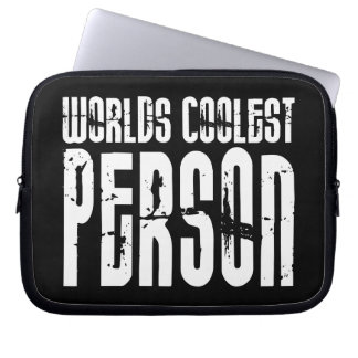 Cool People : Worlds Coolest Person Computer Sleeve