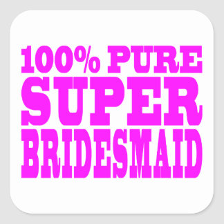 Cool Pink Gifts 4 Bridesmaids : Super Bridesmaid Square Sticker