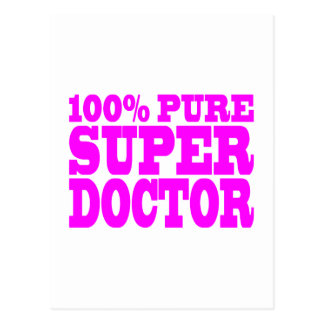 Cool Pink Gifts 4 Doctors 100% Pure Super Doctor Postcard