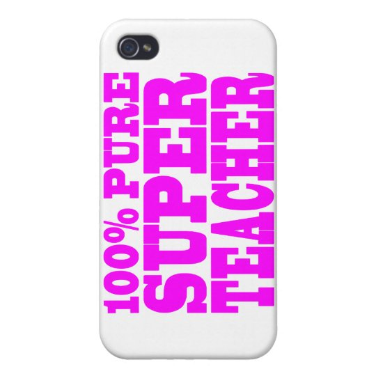 Cool Pink Gifts 4 Teachers 100% Pure Super Teacher iPhone 4/4S Case
