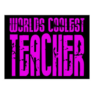 Cool Pink Gifts 4 Teachers Worlds Coolest Teacher Posters