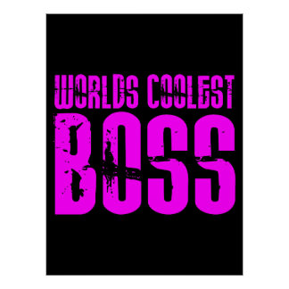 Cool Pink Gifts for Bosses : Worlds Coolest Boss Posters