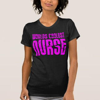 Cool Pink Gifts for Nurses Worlds Coolest Nurse T-shirts