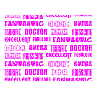 Cool Pink Modern Design 4 Doctors  Positive Words Post Card