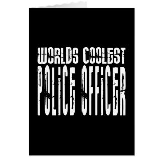 Cool Police Officers Worlds Coolest Police Officer Greeting Card