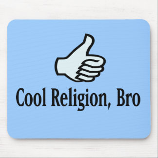 Cool Religion Bro Mouse Pad