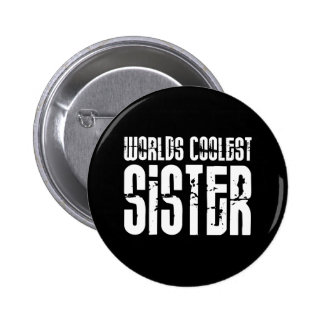 Cool Sisters : Worlds Coolest Sister 6 Cm Round Badge