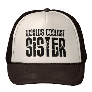 Cool Sisters : Worlds Coolest Sister Trucker Hat