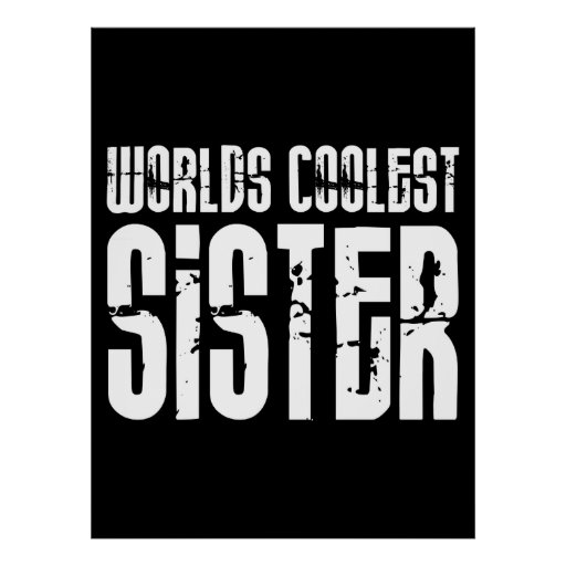 Cool Sisters : Worlds Coolest Sister Poster