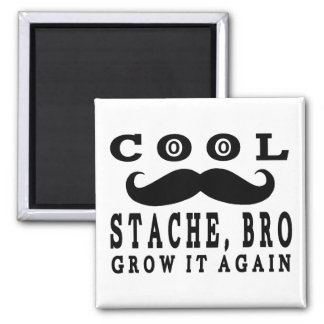 Cool Stache Bro. Grow it Again! Refrigerator Magnet