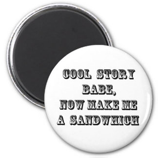Cool story babe 6 cm round magnet