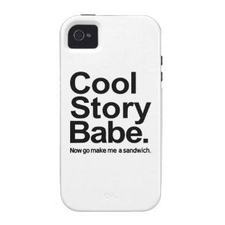 Cool story babe vibe iPhone 4 cover