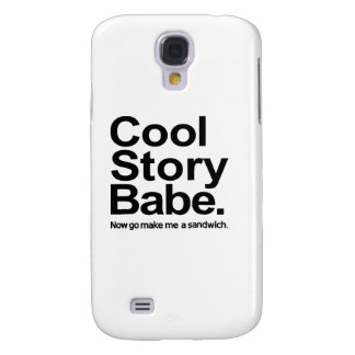 Cool story babe galaxy s4 covers