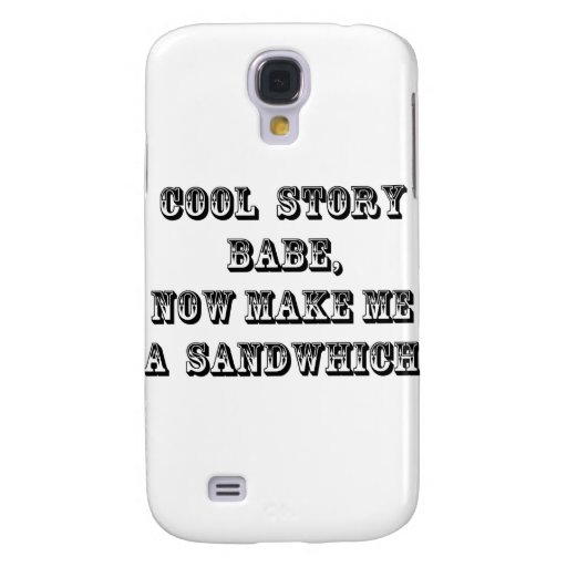 Cool story babe galaxy s4 cases