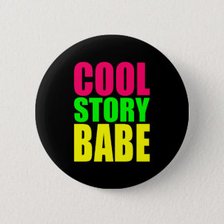 COOL STORY BABE in Neon Colors 6 Cm Round Badge