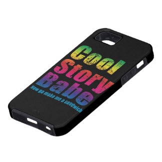 Cool Story Babe Now Go Make Me A Sandwich iPhone 5 Cases