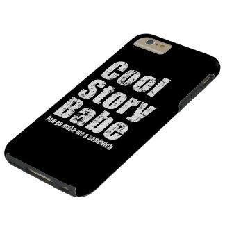 Cool Story Babe Now Go Make Me A Sandwich Tough iPhone 6 Plus Case