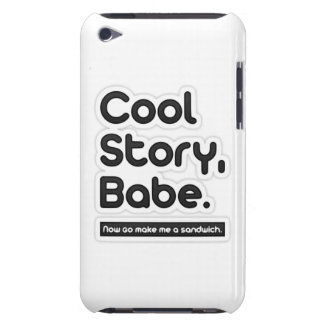 Cool Story Babe, Now Go Make Me a Sandwich Barely There iPod Case