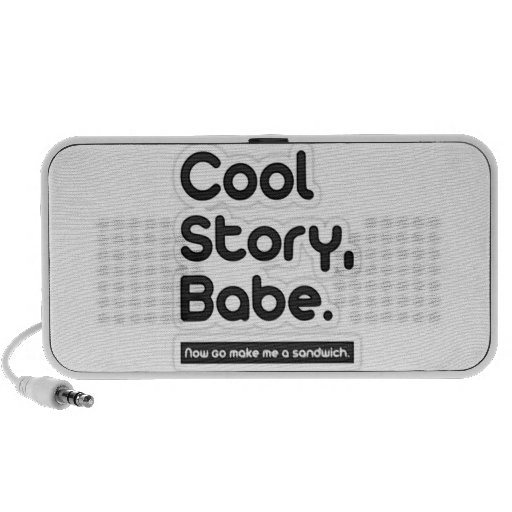 Cool Story Babe, Now Go Make Me a Sandwich iPhone Speaker