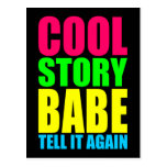 Cool Story Babe Tell It Again