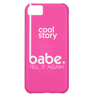 COOL STORY BABE tell it again meme iPhone 5C Cases