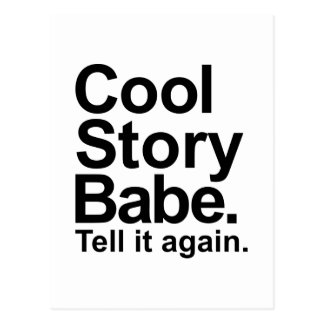Cool story babe tell it again post card