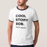 cool story bob t-shirts