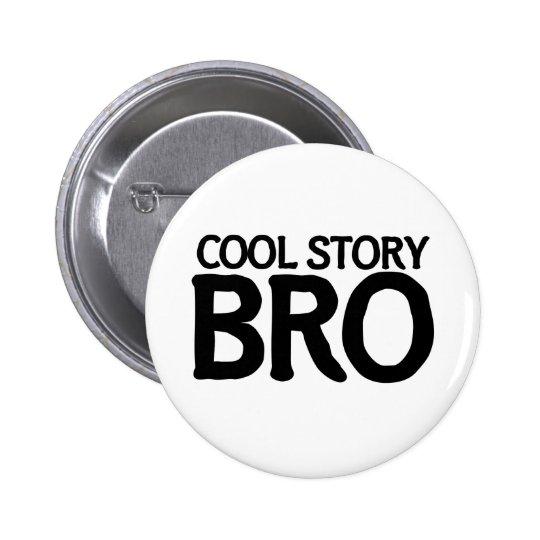 Cool story bro 6 cm round badge