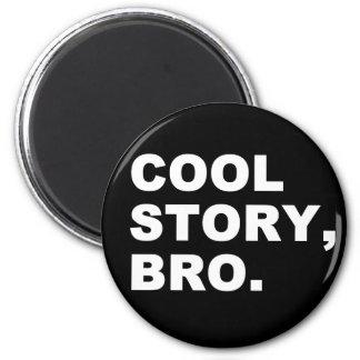 Cool Story Bro 6 Cm Round Magnet