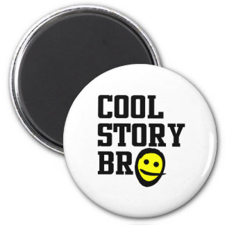 Cool Story Bro 6 Cm Round Magnet