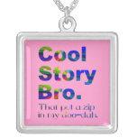 Cool Story Bro 8 (zip-c) Pendants