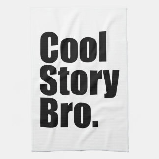 Cool Story Bro. American MoJo Kitchen Towe Tea Towel