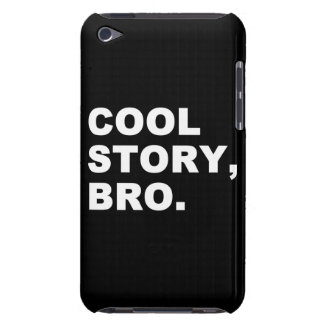 Cool Story Bro Barely There iPod Cases