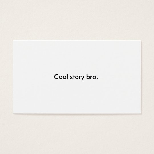 Cool Story Bro Business Card (+ tell it