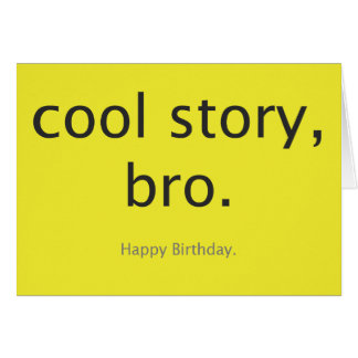 Cool story, bro. card