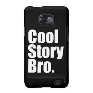 Cool Story Bro Samsung Galaxy S2 Covers